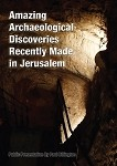 Amazing Archaeological Discoveries Recently Made in Jerusalem (DVD)